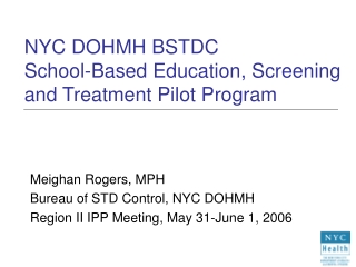 NYC DOHMH BSTDC  School-Based Education, Screening and Treatment Pilot Program