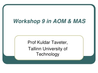 Workshop  9  in AOM & MAS