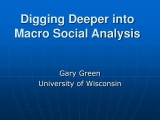 Digging Deeper into Macro Social Analysis
