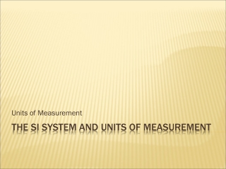 THE SI system and units of measurement