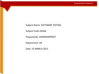 Subject Name: SOFTWARE TESTING Subject Code:10IS65 Prepared By: HARKIRANPREET Department: ISE