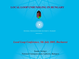 LOCAL LOOP UNBUNDLING IN HUNGARY
