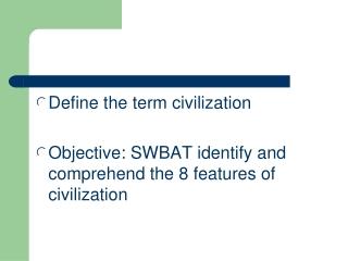 Define the term civilization