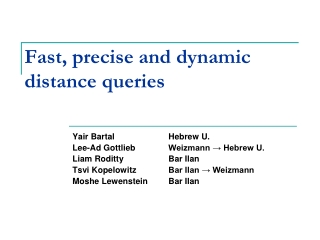 Fast, precise and dynamic distance queries