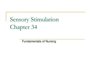 Sensory Stimulation  Chapter 34