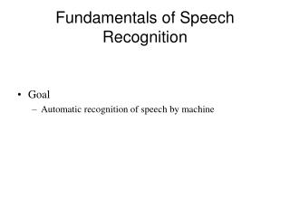 Fundamentals of Speech Recognition