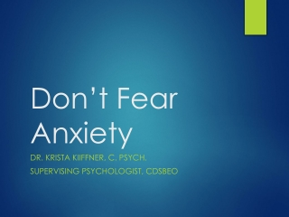 Don't Fear Anxiety