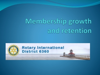 Membership growth         and retention