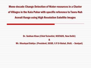 Dr. Subhan Khan (Chief Scientist, NISTADS, New Delhi) &