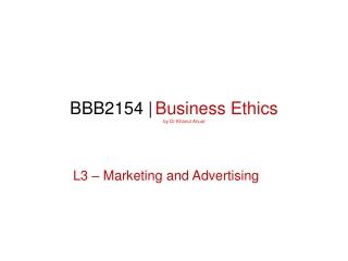 BBB2154 | Business Ethics Prepared  by Dr Khairul Anuar