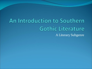 An Introduction to Southern Gothic Literature
