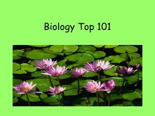 Biology Top 101