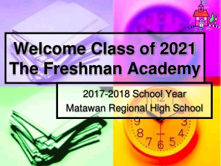 Welcome Class of 2021 The Freshman Academy