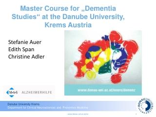 "Master  Course for  "" Dementia  Studies""  at the Danube  University, Krems Austria Stefanie Auer"
