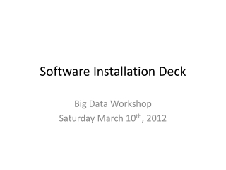 Software Installation Deck