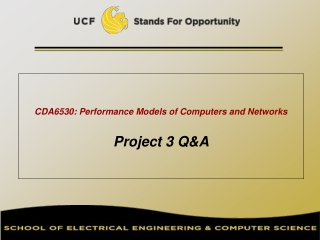 CDA6530: Performance Models of Computers and Networks Project 3 Q&A