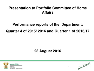 Presentation to Portfolio Committee of Home Affairs Performance reports of the  Department:
