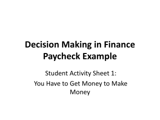 Decision Making in Finance Paycheck Example