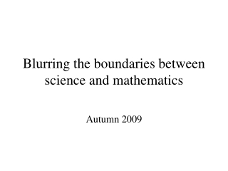Blurring the boundaries between science and mathematics