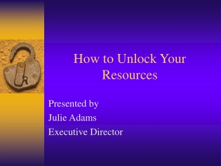 How to Unlock Your Resources