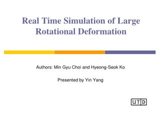 Real Time Simulation of Large Rotational Deformation
