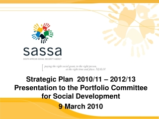 Strategic Plan  2010/11 – 2012/13 Presentation to the Portfolio Committee for Social Development