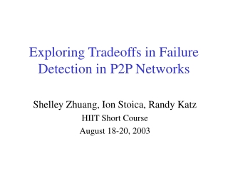 Exploring Tradeoffs in Failure Detection in P2P Networks