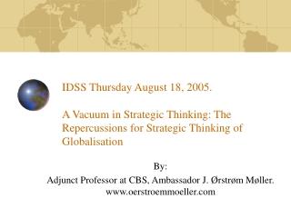 By: Adjunct Professor at CBS, Ambassador J. Ørstrøm Møller.  oerstroemmoeller