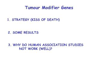 Tumour Modifier Genes