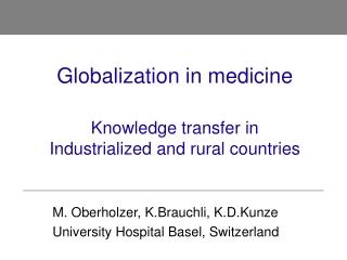 M. Oberholzer, K.Brauchli, K.D.Kunze University Hospital Basel, Switzerland