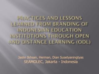Jaslin Ikhsan, Herman, Dian Susetyaningtyas SEAMOLEC, Jakarta - Indonesia