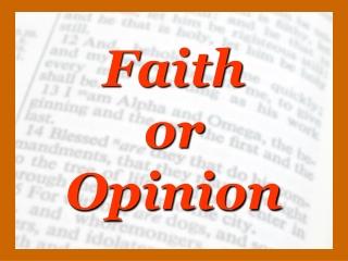 Faith or Opinion