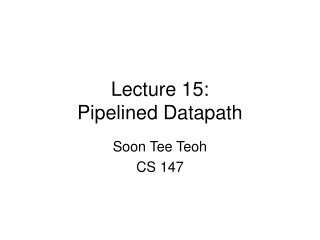 Lecture 15: Pipelined Datapath