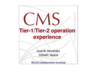 Tier-1/Tier-2 operation experience