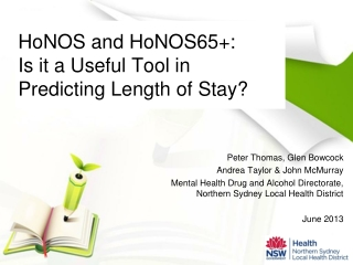HoNOS and HoNOS65+: Is it a Useful Tool in Predicting Length of Stay?