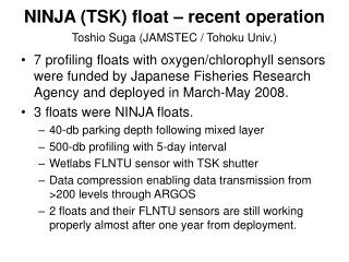 NINJA (TSK) float – recent operation Toshio Suga (JAMSTEC / Tohoku Univ.)