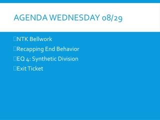 Agenda Wednesday 08/29