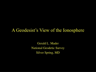 A Geodesist's View of the Ionosphere