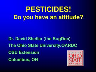 PESTICIDES! Do you have an attitude?