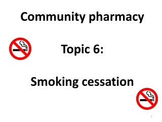 Community pharmacy Topic 6: Smoking cessation