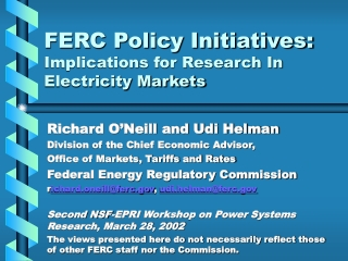 FERC Policy Initiatives:  Implications for Research In Electricity Markets