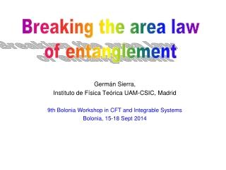 Germ á n Sierra,  Instituto de Física Teórica UAM-CSIC, Madrid