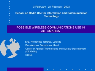 3 February - 21 February  2003 School on Radio Use for Information and Communication Technology