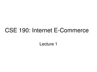 CSE 190: Internet E-Commerce