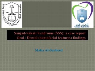 Sanjad-Sakati  Syndrome (SSS): a case report Oral / Dental ( dentofacial  features) findings