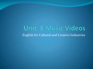 Unit   8  Music Videos