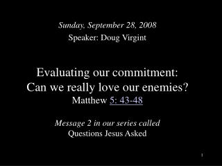 Sunday, September 28, 2008 Speaker: Doug Virgint