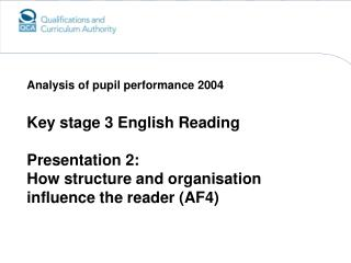 Key stage 3 English Reading Presentation 2: How structure and organisation influence the reader (AF4)