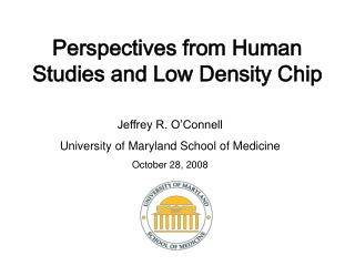 Perspectives from Human Studies and Low Density Chip