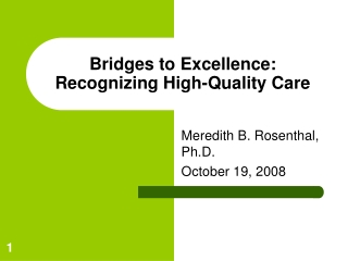 Bridges to Excellence: Recognizing High-Quality Care